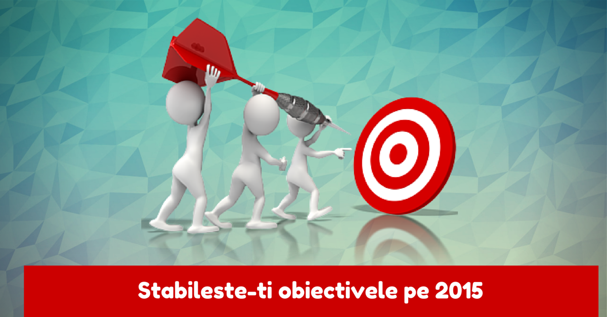 Stabilește-ți obiectivele pe 2015